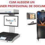 Scanner Profesional De Documente - Cum alegem un astfel de scanner